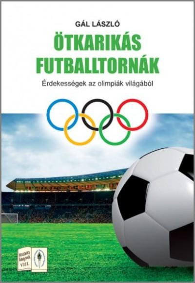 Gál László - Ötkarikás futballtornák