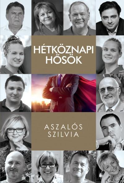 Aszalós Szilvia - Hétköznapi hősök