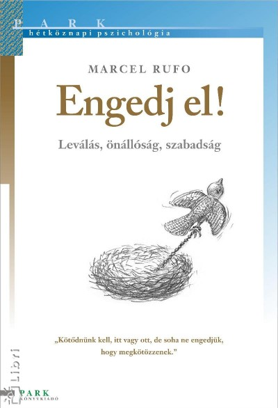 Marcel Rufo - Engedj el!