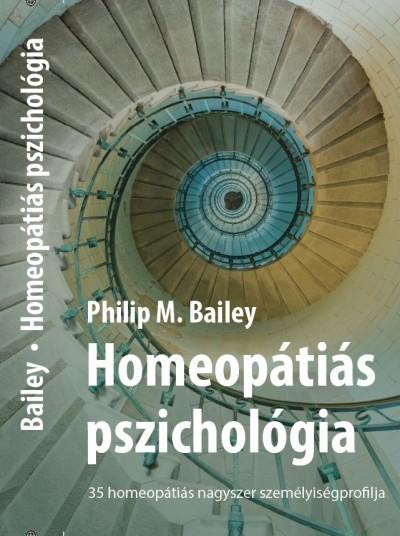 M. Philip Bailey - Homeopátiás pszichológia