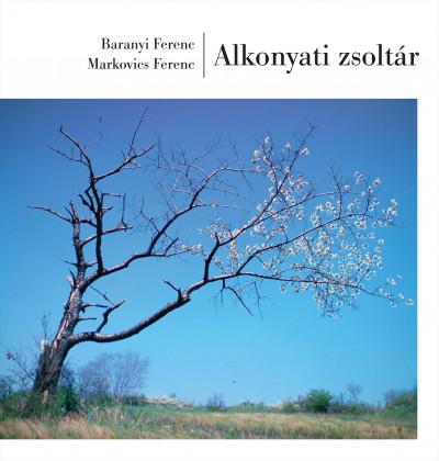 Baranyi Ferenc - Markovics Ferenc - Alkonyati zsoltár