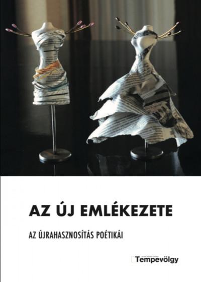 Mészáros Márton  (Szerk.) - Pataki Viktor  (Szerk.) - Az új emlékezete