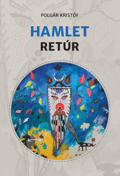 Polgár Kristóf - Hamlet Retúr