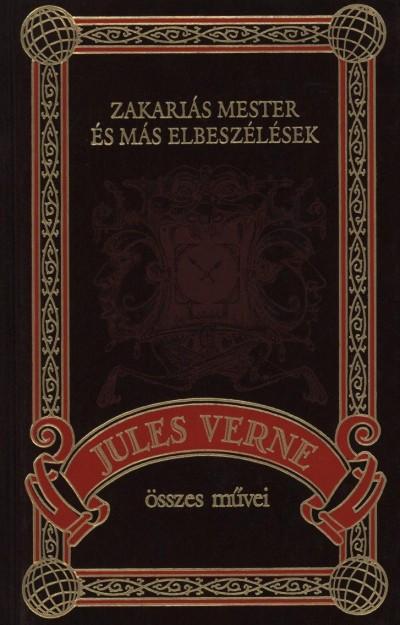 Jules Verne - Zakariás mester és más elbeszélések