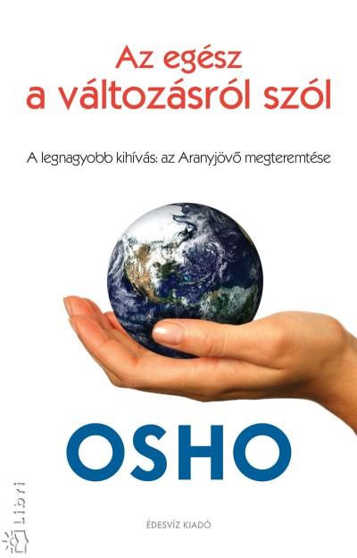 Osho - Az egész a változásról szól