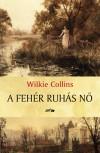 Wilkie Collins - A feh�r ruh�s n�