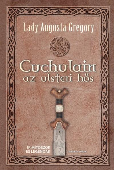 Augusta Gregory - Cuchulain, az ulsteri hős