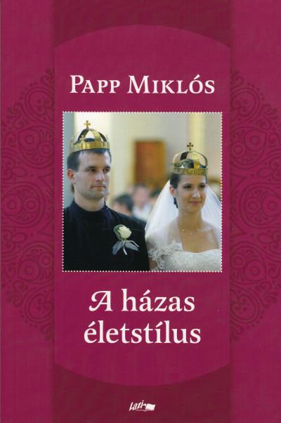 Papp Miklós - A házas életstílus