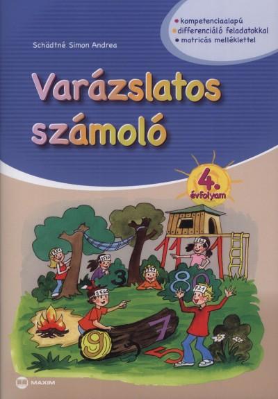 Schädtné Simon Andrea - Varázslatos számoló 4. évfolyam