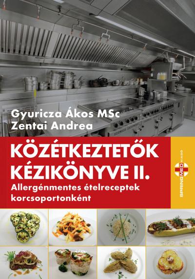 Gyuricza Ákos - Zentai Andrea - Közétkeztetők kézikönyve II.