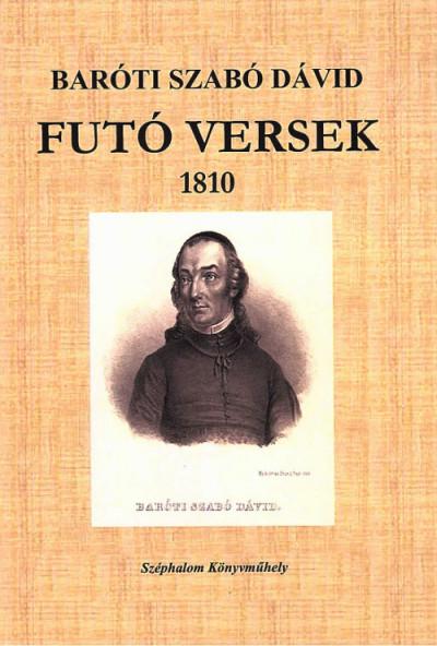 Baróti Szabó Dávid - Hubert Ildikó  (Szerk.) - Futó versek 1810