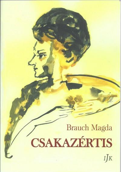 Brauch Magda - Jámbor Gyula  (Szerk.) - Csakazértis