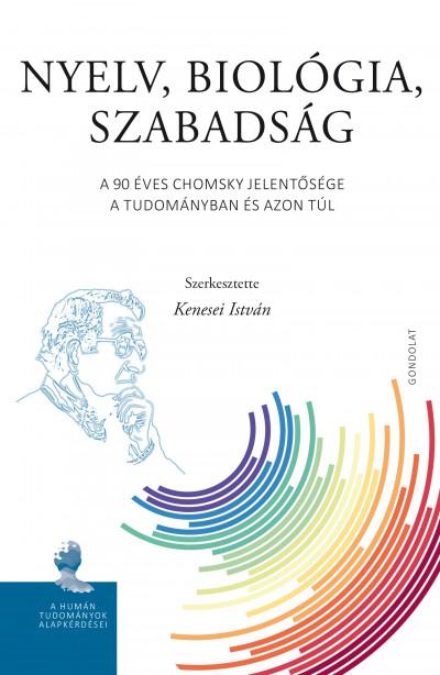 Kenesei István  (Szerk.) - Nyelv, biológia, szabadság