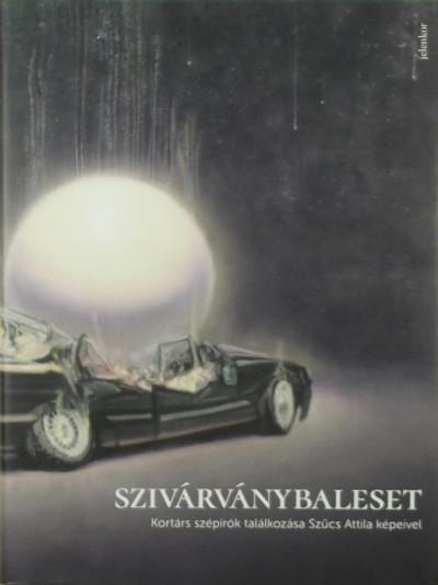 Bazsányi Sándor  (Szerk.) - Szivárványbaleset