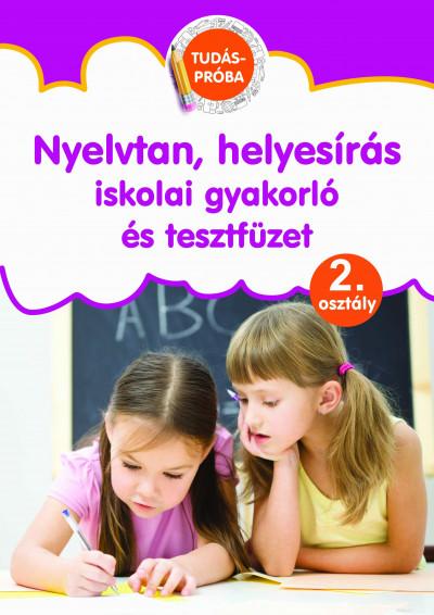 - Nyelvtan, helyesírás iskolai gyakorló és tesztfüzet - Tudáspróba 2. osztály