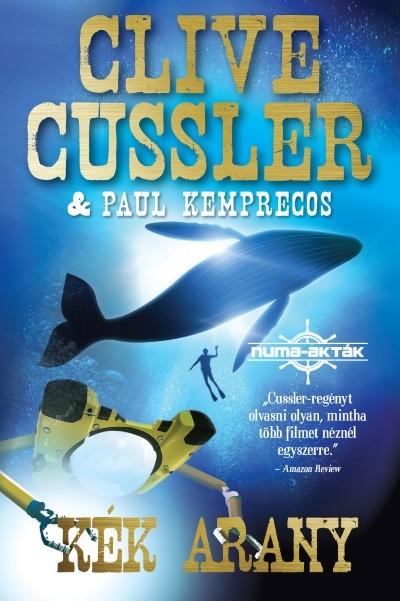 Clive Cussler - Paul Kemprecos - Kék arany