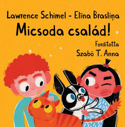 Lawrence Schimel - Micsoda család!