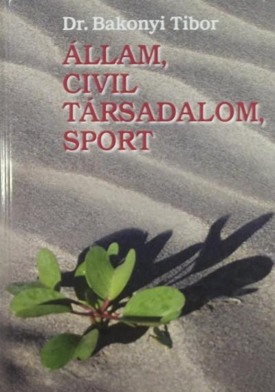 Dr. Bakonyi Tibor - Állam, civil társadalom, sport