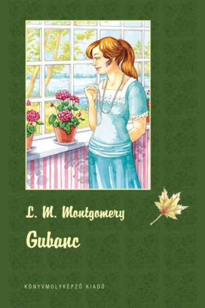 Lucy Maud Montgomery - Gubanc - puha kötés
