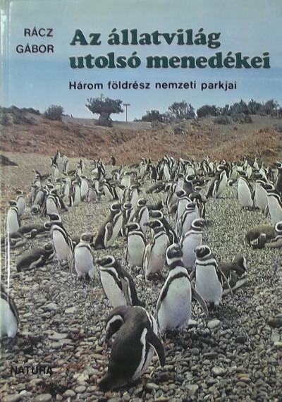 Rácz Gábor - Az állatvilág utolsó menedékei