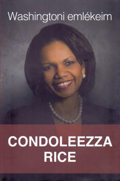Condoleezza Rice - Washingtoni emlékeim