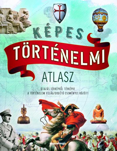 Gianni Palitta - Rusznák György  (Szerk.) - Képes történelmi atlasz