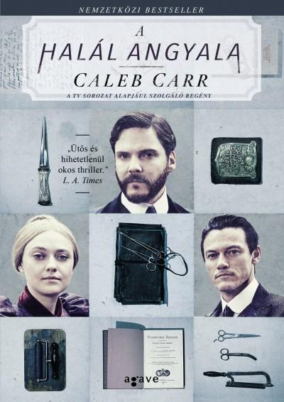 Caleb Carr - A halál angyala