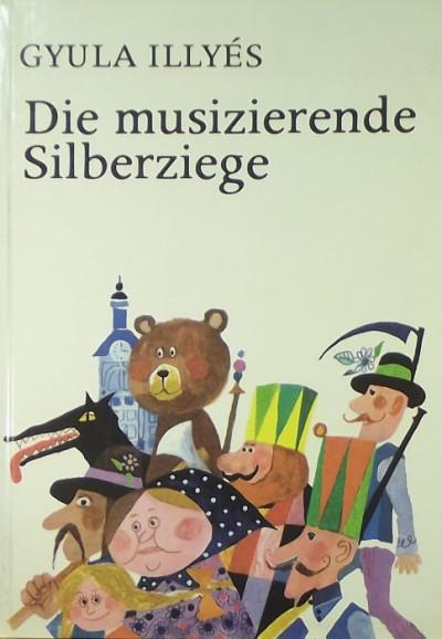 Illyés Gyula - Die musizierende Silberziege