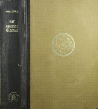 Prinz Gyula - Hat világrész földrajza