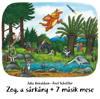 Julia Donaldson - Axel Scheffler - Zog, a sárkány + 7 másik mese - Hangoskönyv
