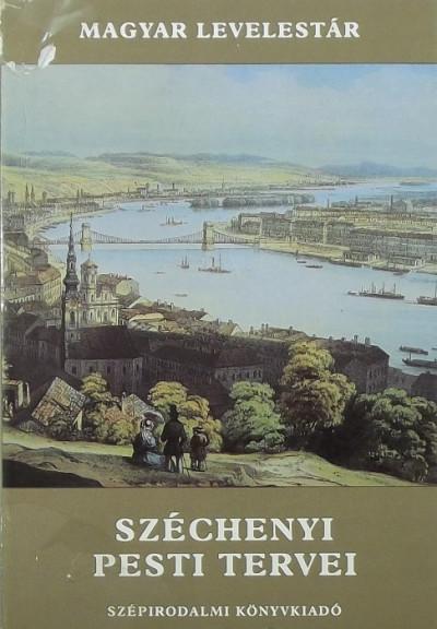 Gróf Széchenyi István - Széchenyi pesti tervei