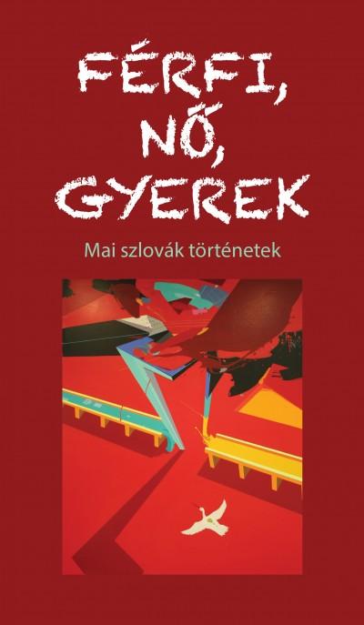 Deák Renáta  (Szerk.) - Karádi Éva  (Szerk.) - Férfi, nő, gyerek