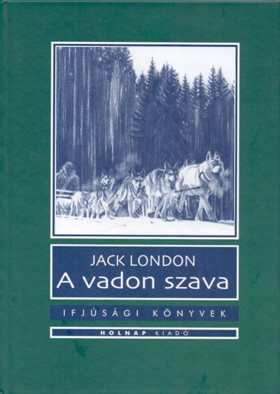 Jack London - A vadon szava
