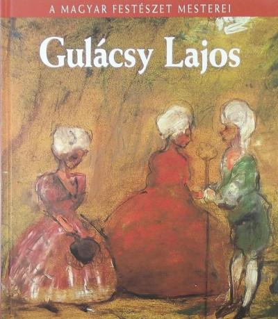 Marosvölgyi Gábor - Gulácsy Lajos