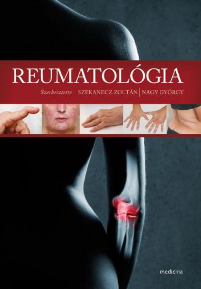 Nagy György  (Szerk.) - Dr. Szekanecz Zoltán  (Szerk.) - Reumatológia