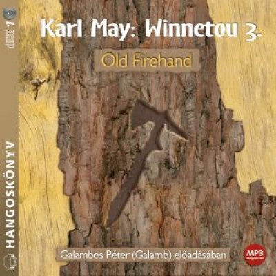 Karl May - Galambos Péter  (Galamb) - Winnetou 3. - Old Firehand - Hangoskönyv - MP3