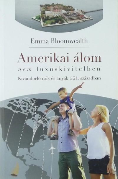 Emma Bloomwealth - Amerikai álom - nem luxuskivitelben
