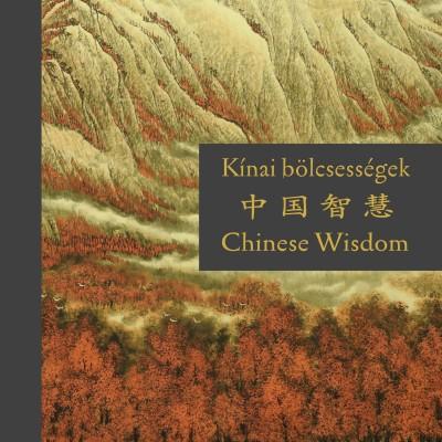 Szalai Lilla  (Szerk.) - Kínai bölcsességek