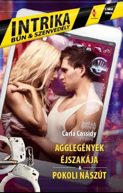 Carla Cassidy - Agglegények éjszakája - Pokoli nászút - Intrika 2.