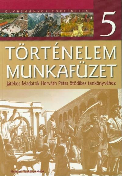 Horv�th P�ter - T�RT�NELEM 5. MUNKAF�ZET