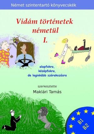 Makl�ri Tam�s - Makl�ri Tam�s (Szerk.) - Vid�m t�rt�netek n�met�l 1.