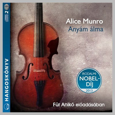 Alice Munro - Für Anikó - Anyám álma - Hangoskönyv (2CD)