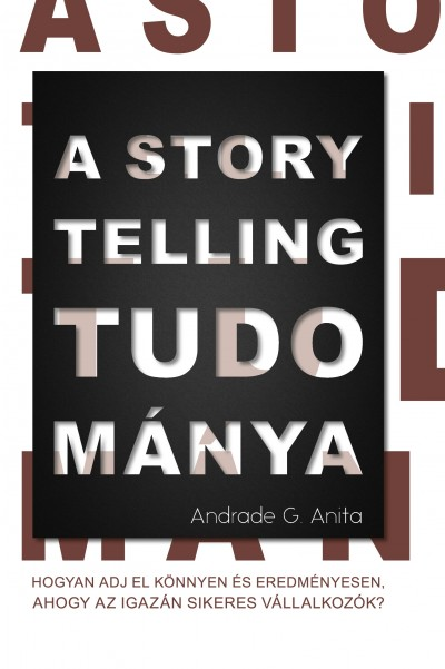 Andrade G. Anita - A storytelling tudománya