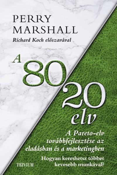 Perry Marshall - A 80/20 elv az eladásban és marketingben