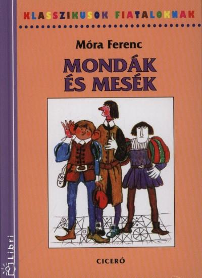 M�ra Ferenc - Mond�k �s mes�k