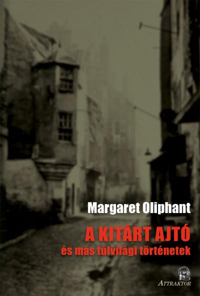 Margaret Oliphant - A kitárt ajtó
