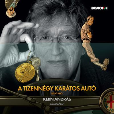 Rejtő Jenő - Kern András - A tizennégy karátos autó - Hangoskönyv