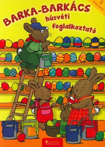 Török Ágnes  (Szerk.) - Barka-Barkács - Húsvéti foglalkoztató