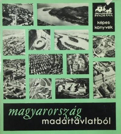 Szalatnai Rezső - Magyarország madártávlatból