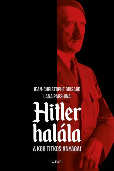 Jean-Christophe Brisard - Lana Parshina - Hitler halála